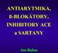 ANTIARYTMIKA, ß-BLOKÁTORY, INHIBITORY ACE a SARTANY
